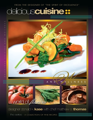 "<strong>""Delicious Cuisine and Wellness"" First Edition Cookbook!</strong><i><br>A Collection of Fine Recipes</i>"